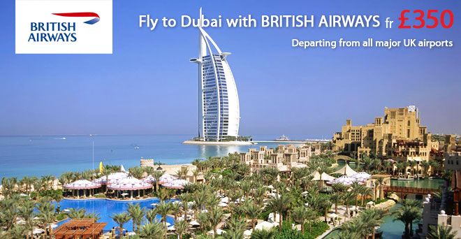 Fly to Dubai with BRITISH AIRWAYS fr £350
