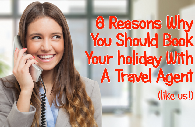 6 Reasons why you should book your holiday with a travel agent