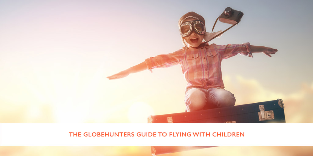 The Globehunters Guide to Flying with Children